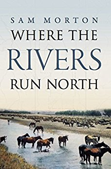 Sam Morton Where the Rivers Run North